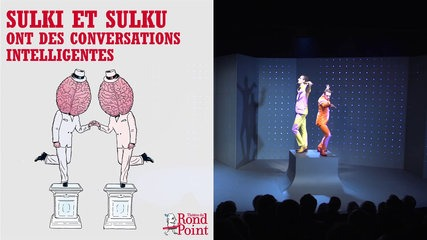 Ouf Sulki, ouf ! / Sulki et Sulku - ont des conversations intelligentes