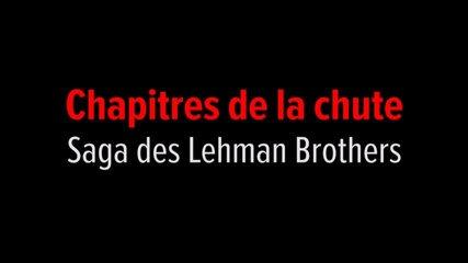 Tout empire a une fin / Chapitres de la chute, Saga des Lehman Brothers