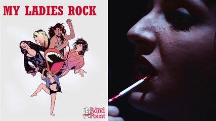 Fières, libres et téméraires / My Ladies Rock