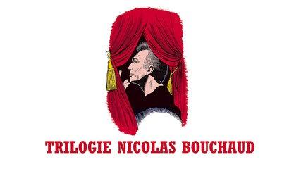 Trilogie Nicolas Bouchaud